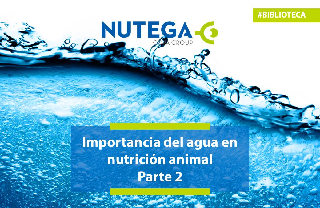 Importancia del agua en nutrición animal. Parte 2